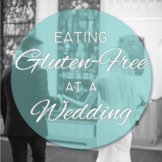 Top Tips for Eating Gluten-Free at a Wedding