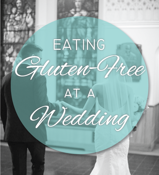 Tips for Eating Gluten-Free at a Wedding | www.grainchanger.com