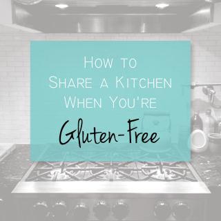 How to Share a Kitchen When You're Gluten-Free