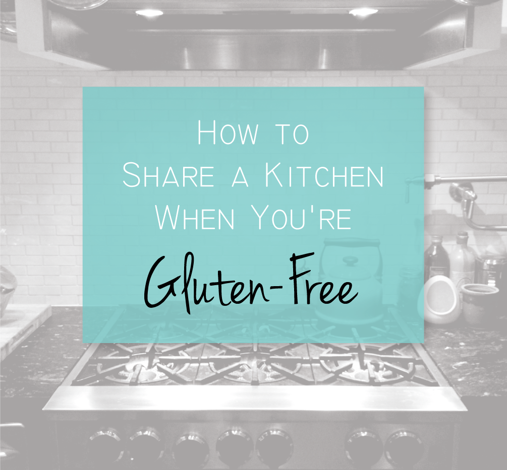 How to Share a Kitchen When You\'re Gluten-Free - Grain Changer